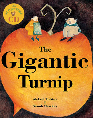 The Gigantic Turnip - Aleksei Tolstoy, Niamh Sharkey