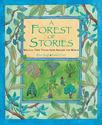 A Forest of Stories - Rina Singh, Helen Cann
