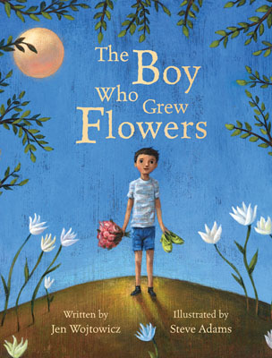 The Boy Who Grew Flowers - Jen Wojtowitz