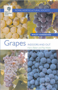 RHS Wisley Handbook - Grapes – Indoors & Out