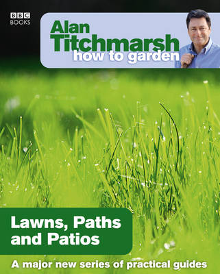 Alan Titchmarsh How to Garden - Lawns, Paths & Patios