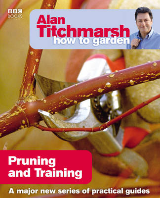 Alan Titchmarsh How to Garden - Pruning & Training